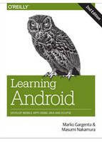 Learning Android, 2nd Edition Develop Mobile Apps Using Java and Eclipse
