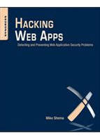 Hacking Web Apps Detecting and Preventing Web Application Security Problems
