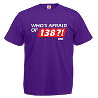 "Футболка ""Who's afraid of 138"""