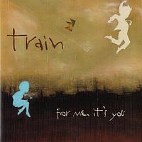 Музыкальный сд диск TRAIN For me, it's you (2006) (audio cd)