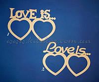 Рамка для фото LOVE IS... заготовка для декора