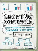 Louis Testa Growing Software: Proven Strategies for Managing Software Engineers