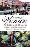 Donna Leon, Roberta Pianaro A Taste of Venice: At Table with Brunetti