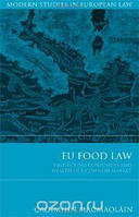 Caoimhin MacMaolain EU Food Law: Protecting Consumers and Health in a Common Market