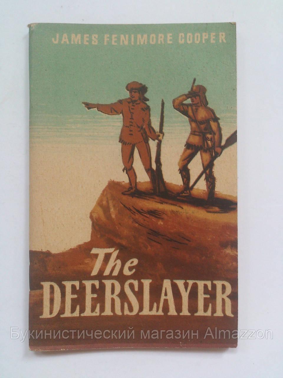 James Fenimore Cooper The Deerslayer Джеймс Фенимор Купер