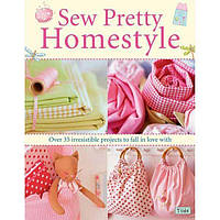 Книга идеи и выкройки Тильда Sew Pretty Homestyle