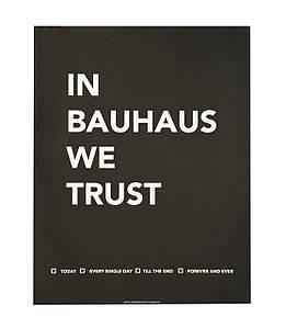 Постер In Bauhaus We Trust