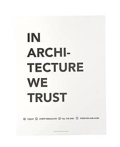 Плакат In Architecture We Trust