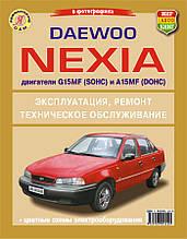 DAEWOO NEXIA Двигуни G15MF SOHC A15MF DOHC Експлуатація • Обслуговування • Ремонт