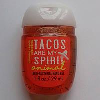 Антибактериальный гель (санитайзер) Bath&Body Works Tacos Are My Spirit Animal