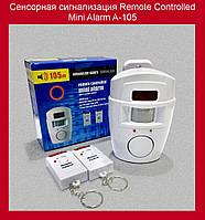 Сенсорная сигнализация Remote Controlled Mini AlarmA-105