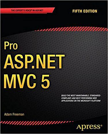 Pro ASP.NET MVC 5 (Expert's Voice in ASP.Net) 5th ed. Edition