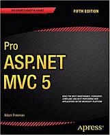 Pro ASP.NET MVC 5 (Expert's Voice in ASP.Net) 5th ed. Edition