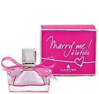 Туалетная вода Lanvin - Marry me a la Folie Для Женщин 75 ml