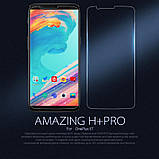 Nillkin OnePlus 5T ( A5010 ) Amazing H+PRO Anti-Explosion Tempered Glass Screen Protector, фото 3