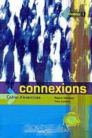 Regine Merieux, Yves Loiseau Connexions: Cahier d`exercices: Niveau 1 (+ CD)