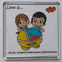"""Магнит """"Love is...быть ответственными родителями"""""""