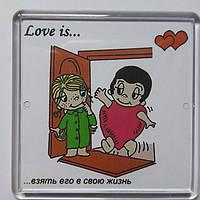 """Магнит """"Love is...взять его в свою жизнь"""""""