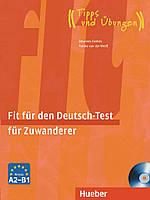 Fit für den Deutsch-Test für Zuwanderer A2/B1 Übungsbuch mit integrierter Audio-CD