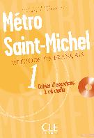 Metro Saint-Michel: Methode De Francais Cahier D' Exercices