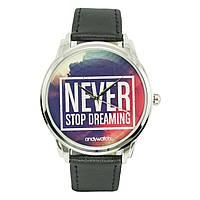 Наручные часы Никогда не прекращайте мечтать