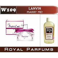 Духи на разлив Royal Parfums W-109 «Marry me» от Lanvin