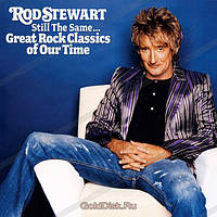 CD- Диск. Rod Stewart. Still The Same... Great Rock Classics Of Our Time