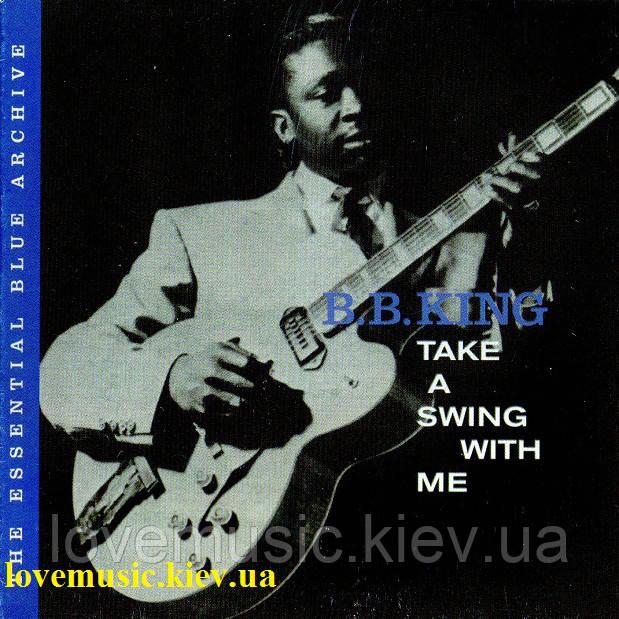 Музичний сд диск B.B. KING Take a swing with me (2006) (audio cd)