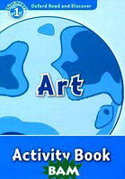 Oxford Read and Discover 1: Art: Activity Book