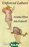 Ada Federolf, Ariadna Efron Unforced Labors