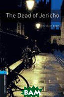 Dexter Colin Oxford Bookworms Library 5: The Dead of Jericho