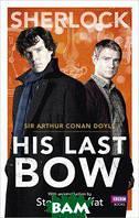 Sir Arthur Conan Doyle Sherlock: His Last Bow