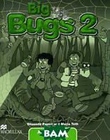Elisenda Papiol, Maria Toth Big Bugs: Activity Book: Level 2