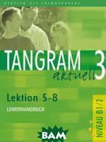 Tangram aktuell 3, Lehrerhandbuch Lektion 5-8