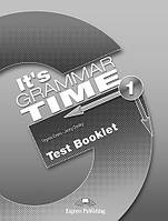 It's Grammar Time 1 Test Booklet (проект №73)