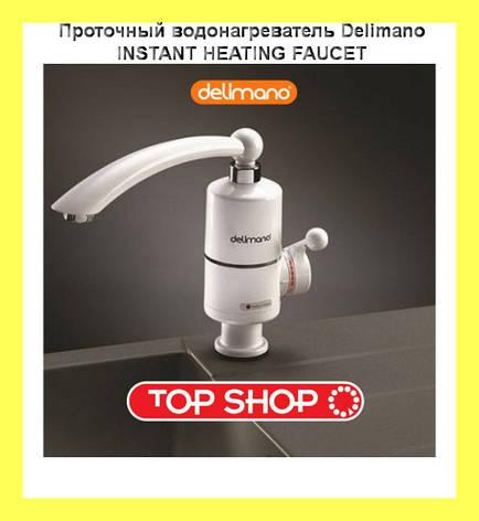 Проточный водонагреватель Delimano INSTANT HEATING FAUCET, фото 2