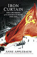 Iron Curtain: The Crushing of Eastern Europe