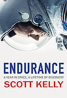 Endurance. A Year in Space, A Lifetime of Discovery