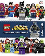 LEGO DC Super Heroes. Character Encyclopedia