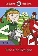 Ladybird Readers. Level 3. The Red Knight