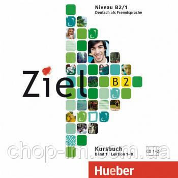 Ziel B2/1 Kursbuch CD 1+2 (CD-диск к учебнику по немецкому языку), фото 2