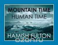 Jay Griffiths, Jim Crumley, Hamish Fulton Hamish Fulton: Mountain Time Human Time