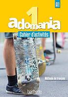 Adomania : Niveau 1  Cahier d'activites + CD audio + Parcours digital