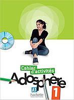 Adosphere : Niveau 1/ Cahier d'activit'es + CD-ROM