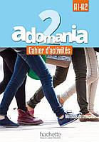 Adomania : Niveau 2 Cahier d'activites + CD audio + Parcours digital