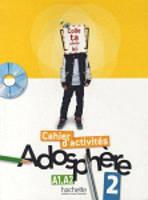 Adosphere : Niveau 2/ Cahier d'activit'es + CD-ROM