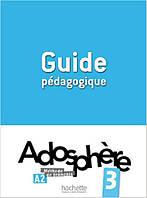 Adosphere : Niveau 3/ Guide pedagogique