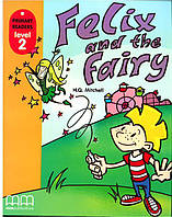 Primary Readers \level 2\ Felix and the Fairy (with CD-ROM)