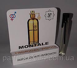 Унісекс масляні духи з феромонами монталь тропікал вуд Montale Tropical Wood 5 ml (ліц) пробник тестер парфум