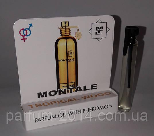 Масляные духи с феромонами Montale Tropical Wood 5 ml (реплика), фото 2